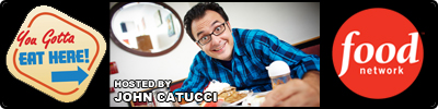check out JOHN CATUCCI in YOU GOTTA EAT HERE on FOOD NETWORK