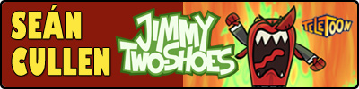 SEÁN CULLEN in JIMMY 2 SHOES on TELETOON