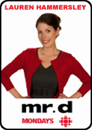 Lauren Hammersley on Mr. D | Mondays on CBC