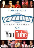 check out Diamondfield Entertaiment on YouTube.com