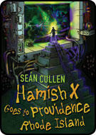 SEÁN CULLEN's new book, 'HAMISH X GOES TO PROVIDENCE, RHODE ISLAND'