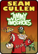 SEÁN CULLEN in JIMMY 2 SHOES